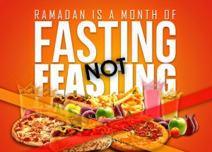 Month of Fasting or Month of Feasting?